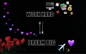 Picture flowers, style, heart, smiles, arrows, words, the phrase, motivation, motivation, work hard, dream big, Vkontakte, …