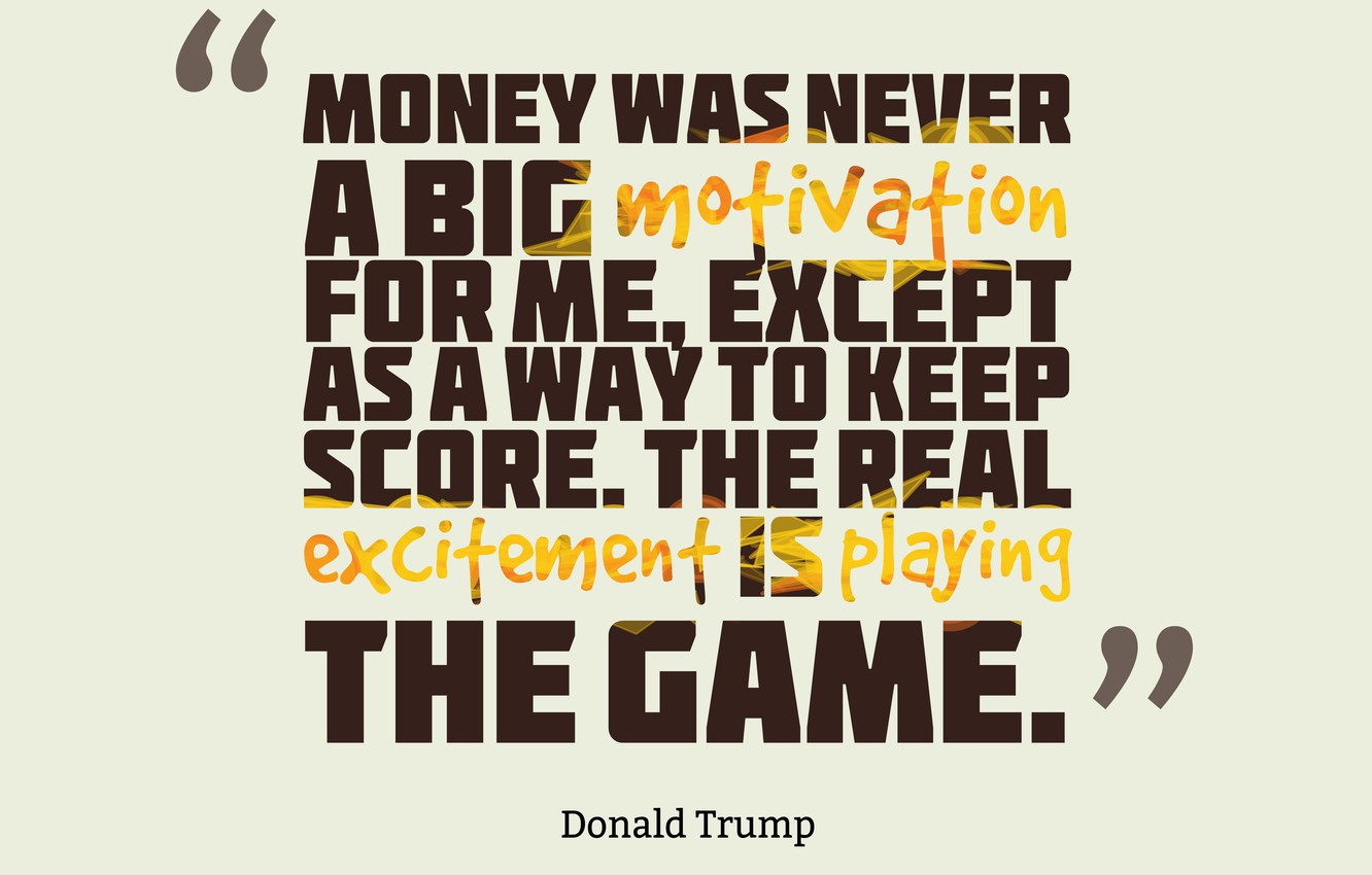 Wallpaper Game Money Quotes Donald Trump Images For