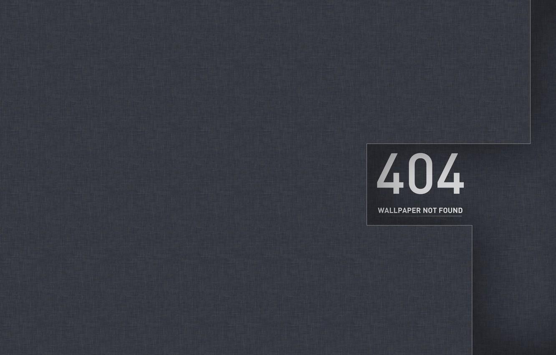 Photo wallpaper 404, minimalism, simple background, gray background, 404 not found, 404 wallpaper not found